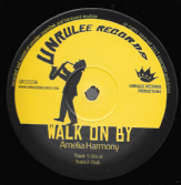 Amelia Harmony - Walk On By / Dub / I-Jah Solomon - Echoes of Love / Dub (Unrulee Records) 12""